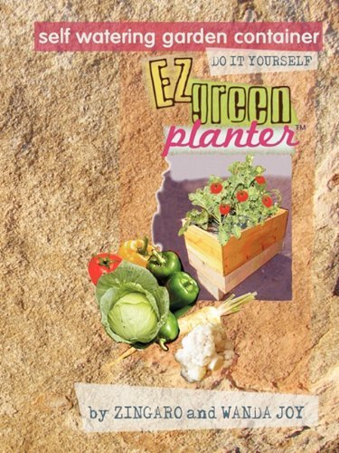 Self Watering Container (THE EZ GREEN PLANTER(TM): The Ultimate Self Watering Grow Container You Can Make Yourself by Zingaro Joy (2010-04-26))
