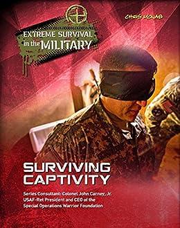 Surviving Captivity (Extreme Survival in the Military) Descargar PDF Gratis