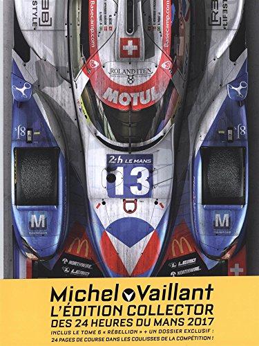 Michel Vaillant - Nouvelle Saison - tome 6 - Rbellion, l'histoire vraie (Edition augmente)