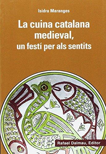 La cuina catalana medieval, un festí per als sentits (Bofarull)