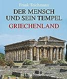 Der Mensch und sein Tempel, Griechenland - Frank Teichmann