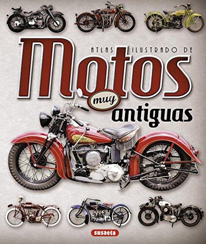 Motos muy antiguas (Atlas Ilustrado) por Juan Pablo Ruiz Palacio