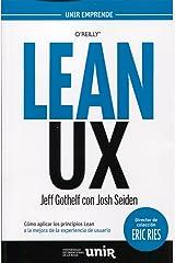 Lean UX : cómo aplicar los principios Lean a la mejora de la experiencia de usuario Paperback