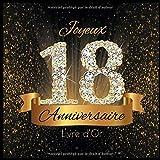 Livre d'Or: 18 Ans Anniversaire Souvenir Or Noir I Félicitations Écrites I Registre Des Cadeaux I Idée Cadeau pour les 18 Ans I Joyeux Anniversaire Diamant Décoration
