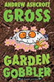 Gross Garden Gobbler (with Swedish word-lists) by Andrew Ashcroft (2015-12-06)