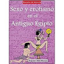 Sexo y erotismo en el Antiguo Egipto (Spanish Edition)