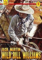 A Piccadilly Publishing Western 10: Wild Bill Williams
