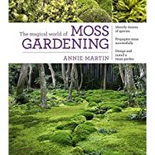 The Magical World of Moss Gardening (English Edition)