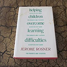 Helping children overcome learning difficulties: A step-by-step guide for parents and teachers by Jerome Rosner (1975-05-03)