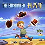 Childrens Books: The Enchanted Hat: free childrens books, books for kids, childrens books, childrens books for free (English Edition)