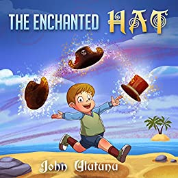 Childrens Books: The Enchanted Hat: free childrens books, books for kids, childrens books, childrens books for free by [Ulutunu, John]