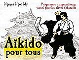 Aïkido pour tous : Tome 1