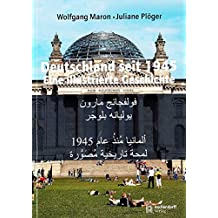 Deutschland seit 1945: Eine illustrierte Geschichte