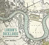 London's Docklands: An Illustrated Guide
