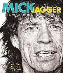 Mick Jagger: Ein spektakuläres Leben