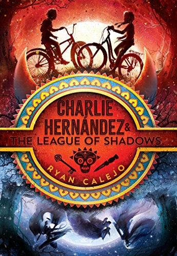 Charlie Hernández & the League of Shadows (Charlie Hernandez)