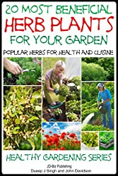 20 Most Beneficial Herb Plants for Your Garden: Popular Herbs for Health and Cuisine (Healthy Gardening Series Book 7) (English Edition)