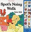 Spot's Noisy Walk: A Play-A-Sound Book