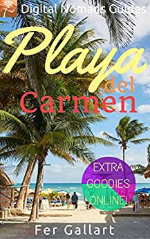 Playa del Carmen: Digital Nomads Guides (Latin America Book 4) (English Edition)