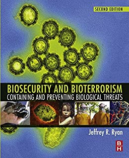 Biosecurity And Bioterrorism: Containing And Preventing Biological Threats por Jeffrey Ryan epub