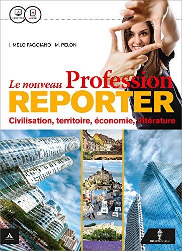 Le nouveau profession reporter. Vol. unico. Con Special CLIL/Emile. Per le Scuole superiori. Con e-book. Con espansione online