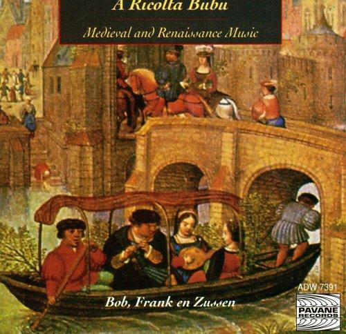 Medieval and Renaissance Music: a Riccolta Bubu
