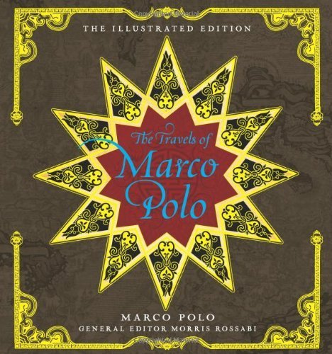 Travels of Marco Polo. The: The Illustrated Edition (Illustrated Edition Series) by Marco Polo. General Editor Morris Rossabi ( 2012 ) Hardcover