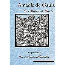 Amadís de Gaula.: Los cuatro libros de Amadís de Gaula. Adaptación de Antonio Joaquín González