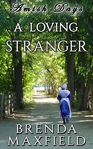 Amish Days A Loving Stranger An Amish Romance Short Story Hollybrook Amish Romance