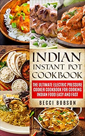 Indian instant pot cookbook the ultimate electric pressure cooker enter your mobile number or email address below and well send you a link to download the free kindle app then you can start reading kindle books on your forumfinder Images