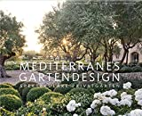 Mediterranes Gartendesign - Spektakuläre Privatgärten