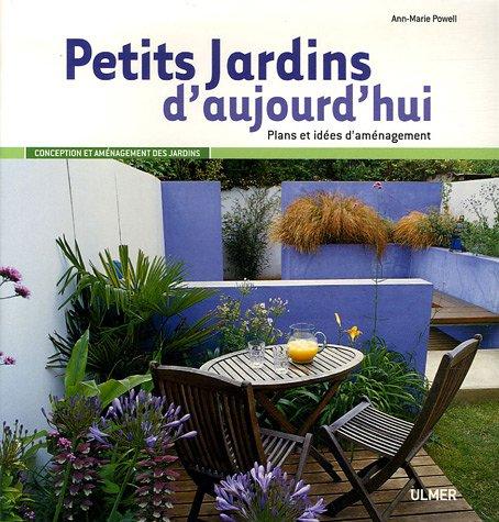 Petits Jardins d'aujourd'hui par Ann-Marie Powell