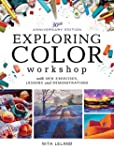 Exploring Color Workshop: With New Ex...