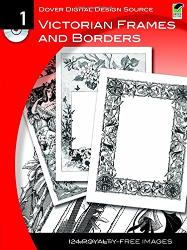 Dover Digital Design Source: Victorian Frames and Borders No. 1 (Dover Electronic Clip Art)