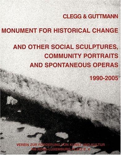 Clegg and Guttman: Monument for Historical Change por Michael Clegg