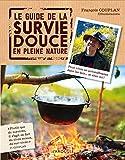Le guide de la survie douce en pleine nature