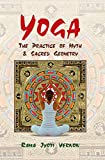 Yoga: The Practice of Myth & Sacred Geometry