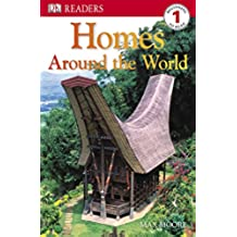 DK Readers L1: Homes Around the World (Dk Readers: Level 1)