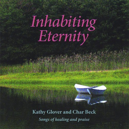 Inhabiting Eternity by Glover (2013-08-03)