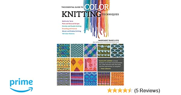 The Essential Guide to Color Knitting Techniques: Amazon.de ...