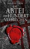 Die Abtei der hundert Verbrechen: Mittelalter-Thriller (Lapis exilii) - Marcello Simoni
