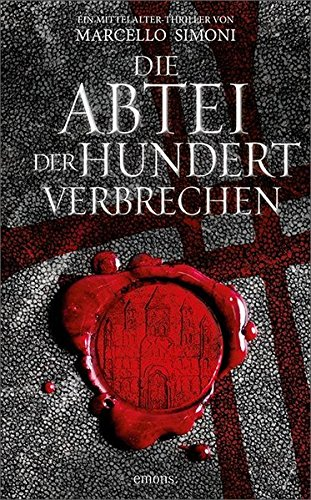 Die Abtei der hundert Verbrechen: Mittelalter-Thriller (Lapis exilii)