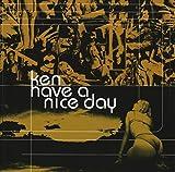 Songtexte von Ken - Have a Nice Day