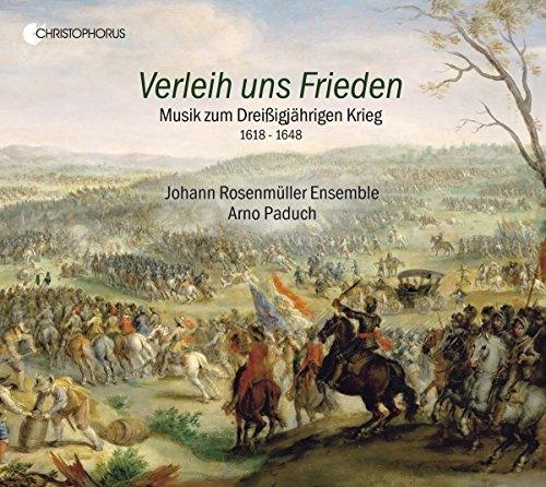 Verleih uns Frieden - Musik zum Dreißigjährigen Krieg