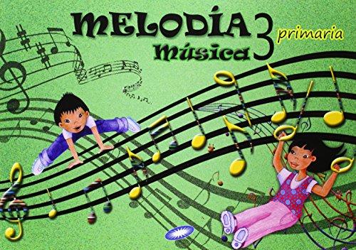 Música 3. Melodía. Libro Del Alumno. EP 3 - Edición 2014 por Vv.Aa.