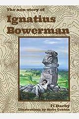 The Non-Story of Ignatius Bowerman Paperback