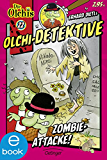 Olchi-Detektive. Zombie-Attacke!: Band 22