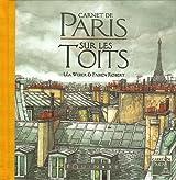 Carnet de Paris : Sur les Toits