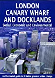 London Canary Wharf and Docklands: Social, Economic and Environmental