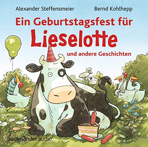 Ein Geburtstagsfest für Lieselotte und andere Geschichten
